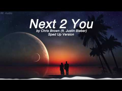 Next 2 You - Chris Brown ft. Justin Bieber (Sped Up Version)