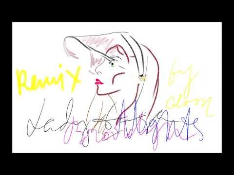 Lady Gaga-Brooklyn Nights (Remix by GLOON)