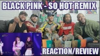 BLACKPINK  SO HOT (THEBLACKLABEL REMIX) IN 2017 SBS REACTION/REVIEW
