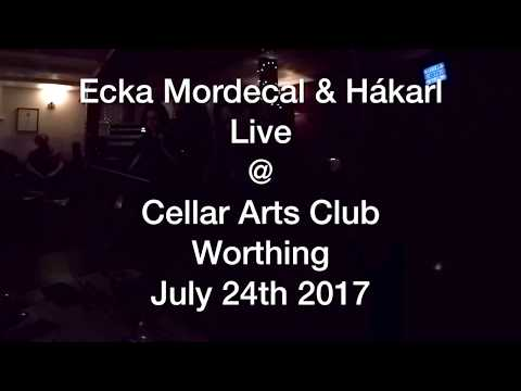 Ecka Mordecal & Hákarl Live @ Cellar Arts Club Worthing July 27th 2016