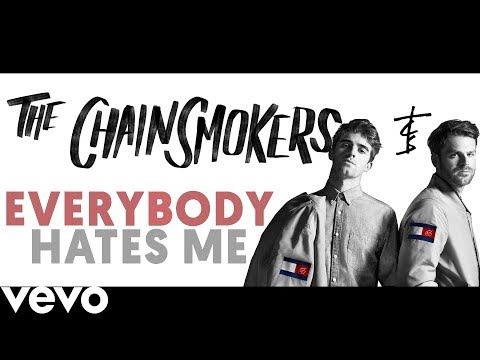 the-chainsmokers---everybody-hates-me-slow-version