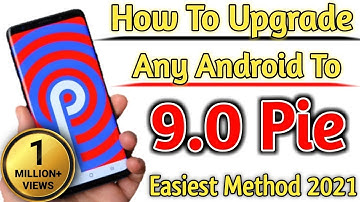 How To Upgrade Any Android Device To 9.0 PIE Android 2020 |  Without PC WITHOUT ROOT |