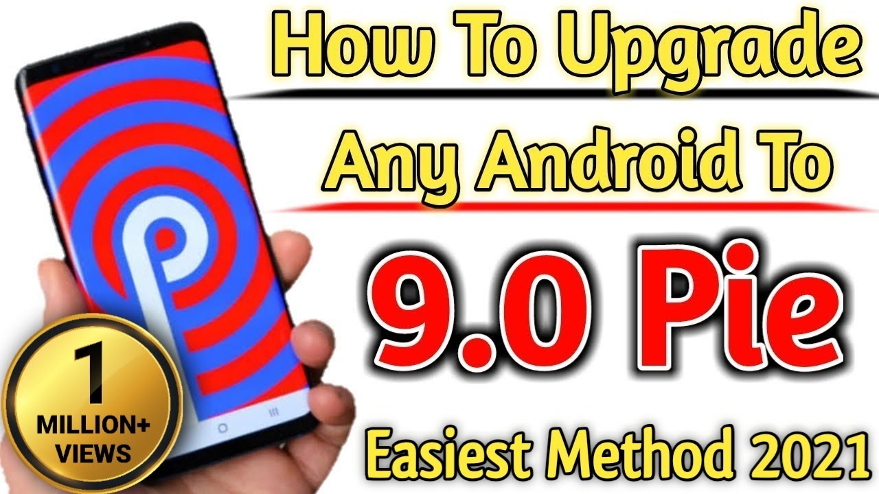 How To Upgrade Any Android Device To 9 0 PIE Android 2019[ Without PC  WITHOUT ROOT ]