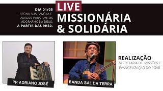 Live Missionária & Solidária 01/05/21
