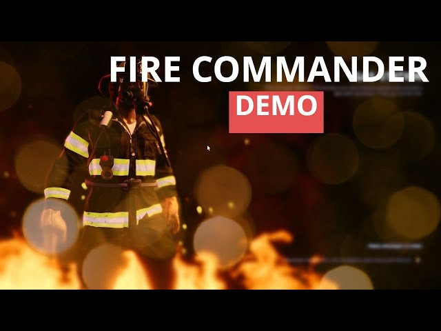 FIRE COMMANDER - DEMO Now Available - New fire  SIMULATION Game 2021