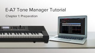 Preparation - Roland E-A7 Tone Manager Tutorial Chapter 1