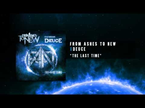 From Ashes To New feat. Deuce - The Last Time (Official Audio Track)