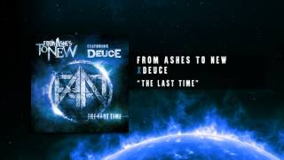 Repeat youtube video From Ashes To New feat. Deuce - The Last Time (Official Audio Track)