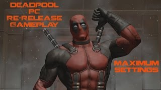 Deadpool PC Re-Release Gameplay (MAX SETTINGS)