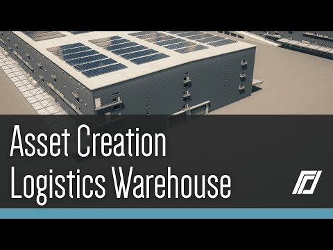 Cities Skylines - Asset Creation - Logistics Warehouse
