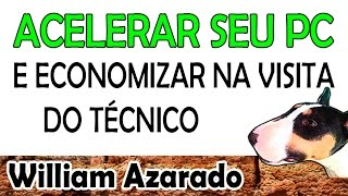 Acelerar seu Pc por William Azarado.