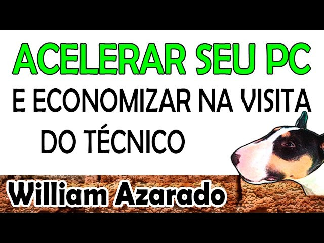Acelerar seu Pc por William Azarado.