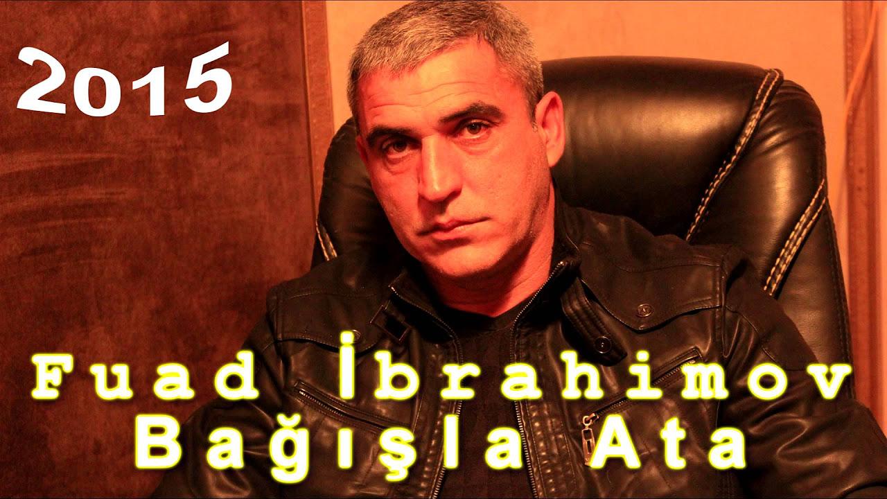 Fuad Ibrahimov -  Bagisla Ata ( Yep Yeni 2015 )