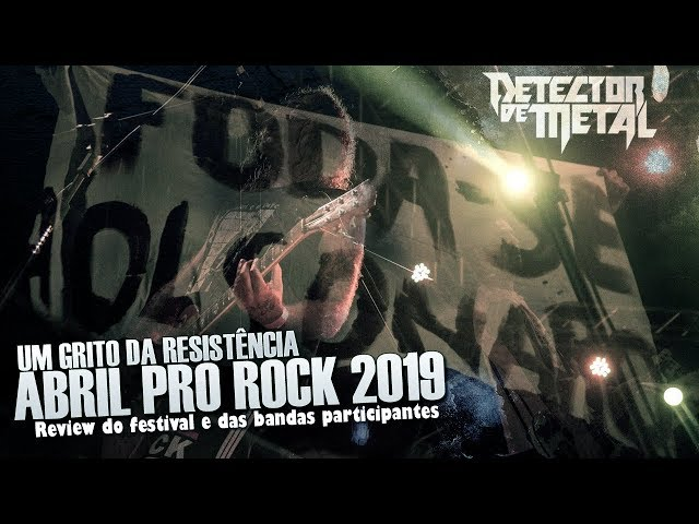 FESTIVAL ABRIL PRO ROCK 2019 | REVIEW GERAL | DETECTOR DE METAL Extra