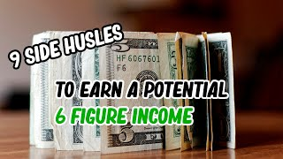 9 side hustles YOU Can start NOW with 6-figure earning potential