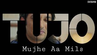 Tujo Mujhe Aa Mila || WhatsApp Status||2020|| Status 4 You