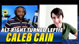 From Left to Right to Left; Formerly Alt-Right w/ Caleb Cain