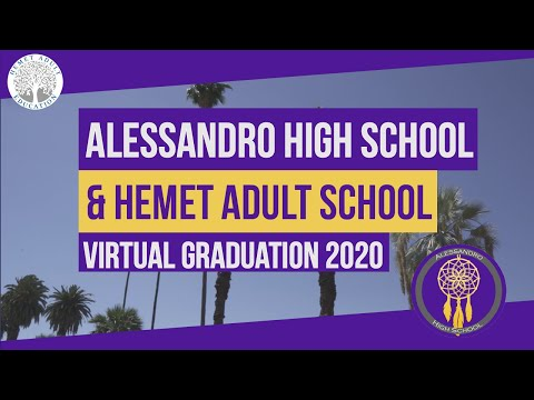 Alessandro High School & Hemet Adult School 2020 Virtual Graduation Ceremony
