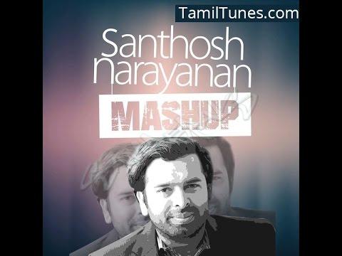 Santhosh Narayanan Mashup | Extended Version | 2K16
