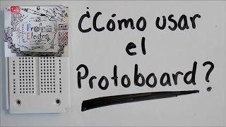 Tutorial: Como usar un Protoboard/Breadboard