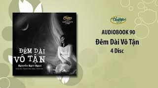 Nguyễn Ngọc Ngạn | Đêm Dài Vô Tận (Audiobook 91)