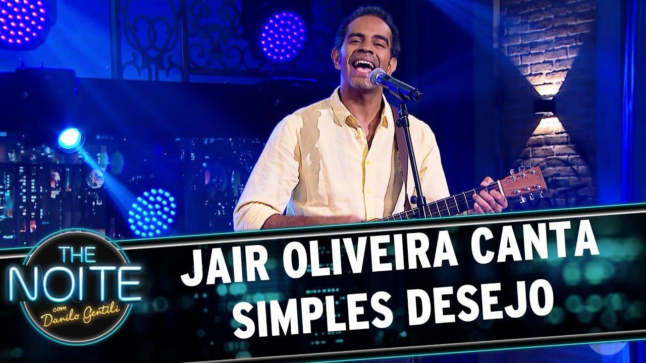 Jair Oliveira canta Simples Desejo | The Noite (19/05/17)