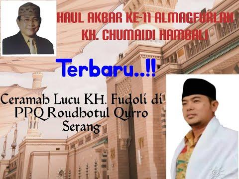 Download Ceramah Lucu Kh. Fudoli (Pasar Kemis) dalam acara Haul Al-Magfurlah Kh. Chumaidi Hambali Ke-11
