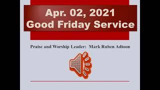 April 02, 2021 Good Friday Service
