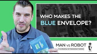 The Blue Envelop (VALPAK) | MAN vs ROBOT | Ep. 103 | The People of Manufacturing