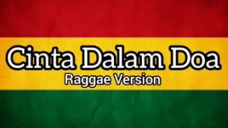 Cinta Dalam Doa - Souqy Band || Versi Raggae Ska