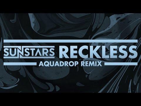 Sunstars - Reckless (Aquadrop Remix) *Free Download!* [Cover Art]
