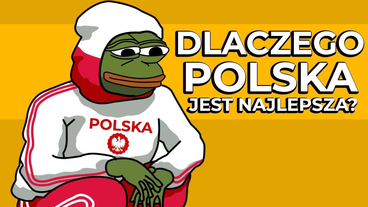 Dlaczego Polska to najlepszy kraj na świecie?
