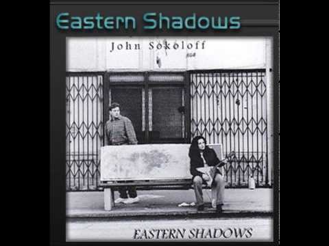 John Sokoloff ~ Eastern Shadows (Full Album)