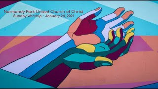 NPUCC Worship for Sunday, January 24th, 2021