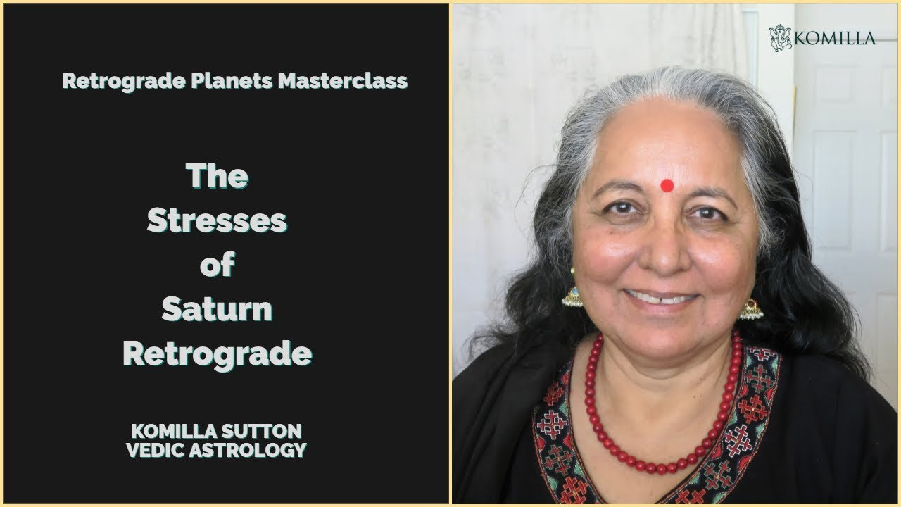 The Stresses of Saturn Retrograde in Your Natal Chart: Komilla Sutton