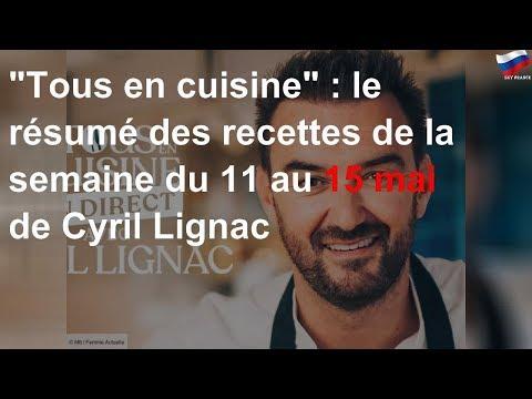 """""""tous-en-cuisine""""-:-le-résumé-des-recettes-de-la-semaine-du-11-au-15-mai-de-cyril-lignac"""