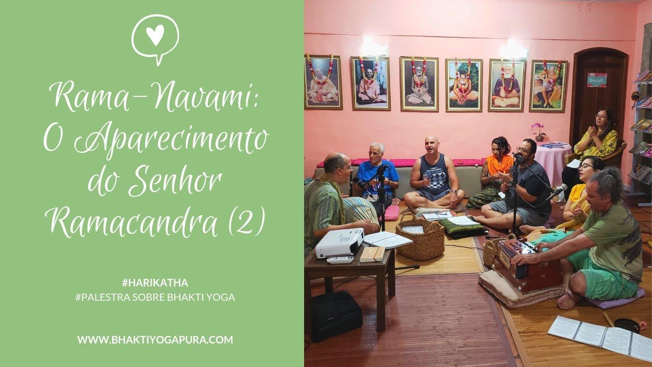 Download Bhakti Yoga: Rama Navami - O Aparecimento Transcendental do Senhor Ramacandra   Parte 02