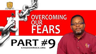 Overcoming Our Fear Fear Part #9