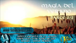 MAGIA DEL VERANO parte 2/2