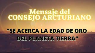 """""""SE ACERCA LA EDAD DE ORO DE LA TIERRA"""" 🌍 Mensaje del CONSEJO ARCTURIANO"""