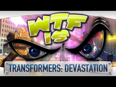 ► WTF Is... - Transformers : Devastation ?