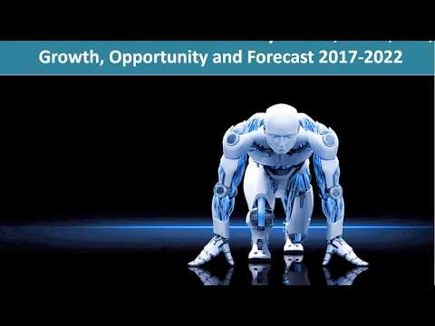 Robotics Market Research: Size, Growth, Trends, Analysis and Forecast 2017-2022