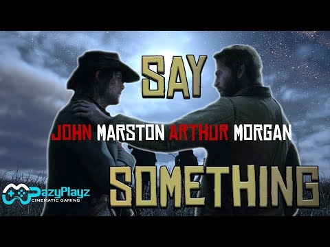 ARTHUR MORGAN X JOHN MARSTON // SAY SOMETHING // Red Dead Redemption 2 Tribute (4K) thumbnail