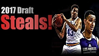 Top 5 Biggest STEALS Of The 2017 NBA Draft!