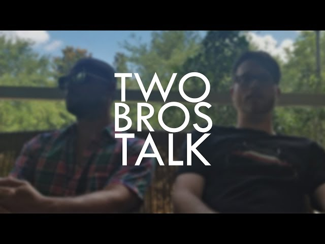 Do You Vape Bro? // Two Bros Talk - S1 EP2