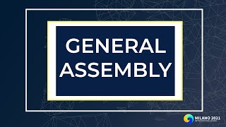 General Assembly Pt. 4   IS Milano 2021
