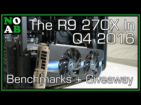 The Radeon R9 270X in Q4 2016 - Benchmarks and Giveaway Winner Announced!