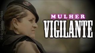 MULHER VIGILANTE - Segurança Privada do Brasil.