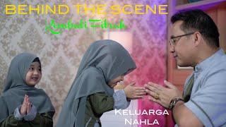Download lagu DIBALIK LAYAR KEMBALI FITRAH - KELUARGA NAHLA