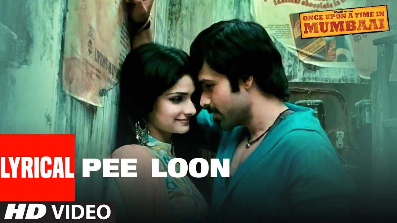 Pee Loon Lyrical Song Once Upon A Time In Mumbai Pritam Emraan Hashmi Prachi Desai Youtube